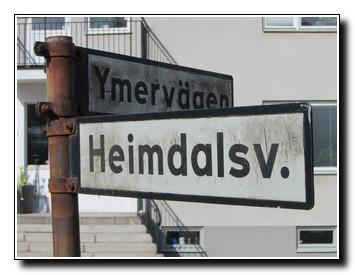HEIMDALSVÄGEN - I nordisk mytologi var Heimdal gudarnas väktare. Blåser i Gjallarhorn vid Ragnarök. YMERVÄGEN - I nordisk mytologi var Ymer en jätte av vars kropp gudarna skapade världen. Båda vägnamnen tillkom 1934. Foto Hans Södergren